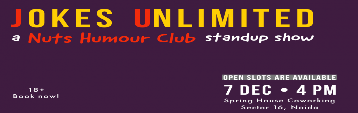 Book Online Tickets for Jokes Unlimited | Nuts Humour Club, Noida. Are you an artist seeking for a stage? Then its time for you to shine. Nuts Humour Club brings to you the stage of your  Imagination where you get to perform in front of the right audience for right recognition.  This is a stage where you g