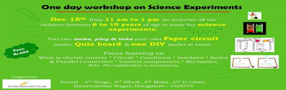 Book Online Tickets for Science workshop, Bengaluru. One day workshop for Science Experiments you can make, play and take your own Paper Circuit model, Quiz Board and one DIY model kit at home. Focused learning will be on \