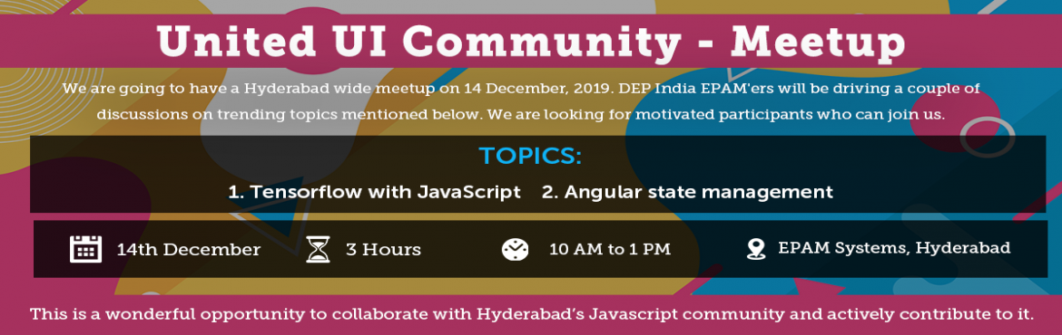 Book Online Tickets for United Ui - Front-End Meetup, Hyderabad. Are you interested in learning the latest UI and Front-End trends?This meetup is for everyone who interested in Tensorflow, Angular State management and willing to grab the latest updates or knowledge with other professionals. If you are a UI or Fron