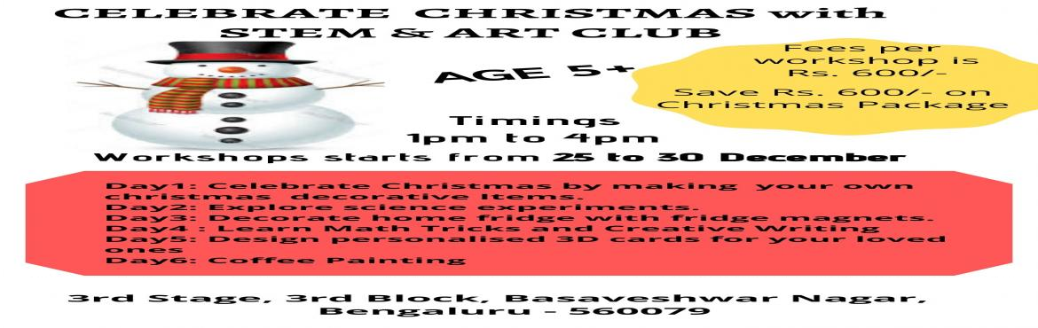 Book Online Tickets for Christmas Carnival by Stem and Art Club, Bengaluru. Celebrate Christmas with STEM & ART CLUB Let your kids enjoy christmas holidays in a different way along with gaining new knowledge. Workshops from 25th to 30th December 2019 Day1: Celebrate Christmas by making your own christmas