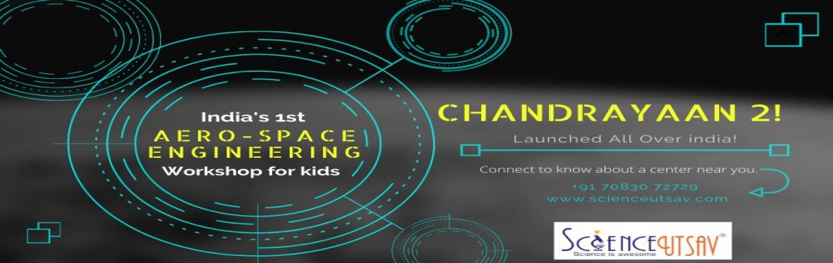 Book Online Tickets for Chandrayaan-2 in Chembur : Science works, Mumbai.  Chandrayaan-2 the Milestone event in the history of India's Space Programme is carved into a workshop to get an activity based experience of the complete journey to the Chandrayaan-2. Beginning with the INTERACTIVE SESSION about space and
