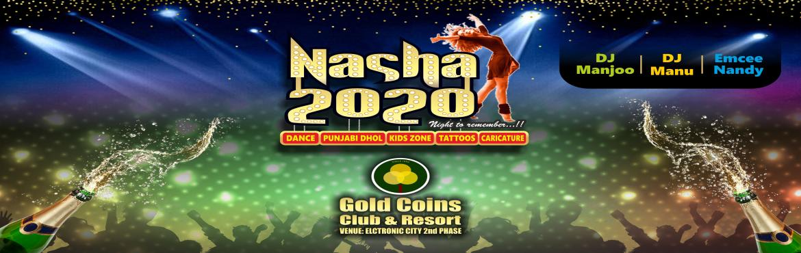 Book Online Tickets for NASHA 2020 NYE, Bengaluru. We Pledge that, this New Year Nasha 2020 sundown will be remembered forever.   Let`s get together for the most awaited party in the town and bid adieu to 2019 and greet 2020 with loads of ecstasy and bliss.   This New Year Nasha 2020 sundow