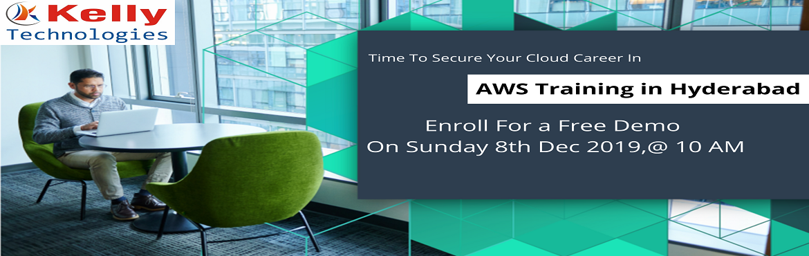 """Book Online Tickets for Hurry up and get enrolled for the AWS Tr, Hyderabad. About The Demo- Kelly Technologies is now conducting """"AWS Training Free Demo"""" under the guidance of industry experts on 8th Dec, 10 AM, Hyd. It's the perfect opportunity to make effective use of for driving career oriented knowledge"""