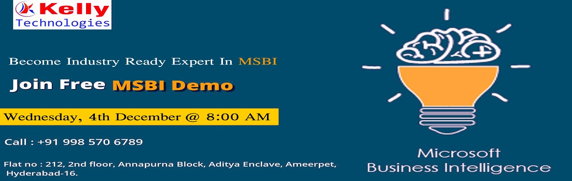 Book Online Tickets for Pre-Reserve Your Seat For MSBI Free Inte, Hyderabad.   Pre-Reserve Your Seat For MSBI Free Interactive Demo Session By Experts At Kelly Technologies On Wednesday, 4th Dec@8AM, In Hyd. About The Event- Microsoft Business Intelligence (MSBI) is the most influential suite of Data Integration, Data Re
