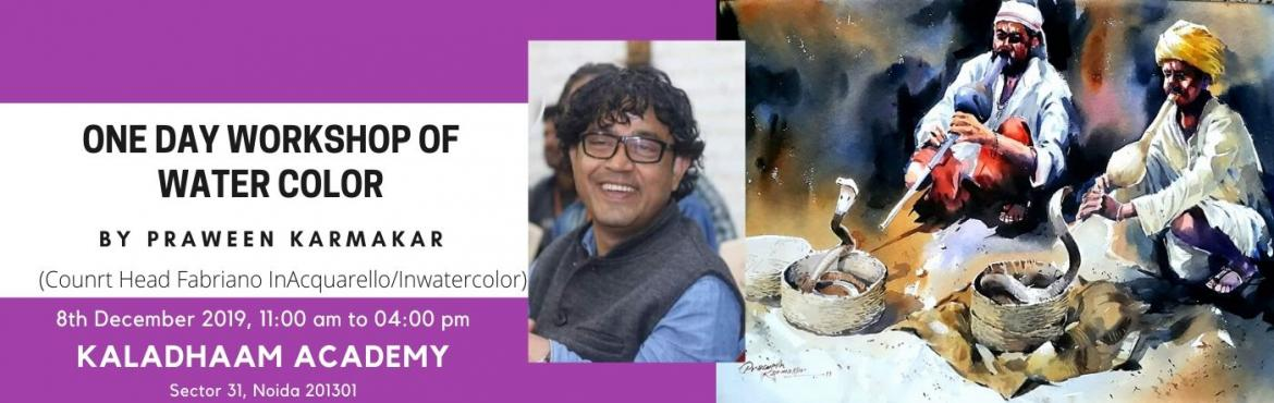 Book Online Tickets for ONE DAY WORKSHOP OF WATER COLOR By Prawe, Noida. Dont miss the chance to learn from most talented Master Artist Praween Karmakar Jharkhand at your own city Noida. Learn tips n techniques to improve your watercolour paintings. This workshop is for beginners level to intermediates level, who loves wa