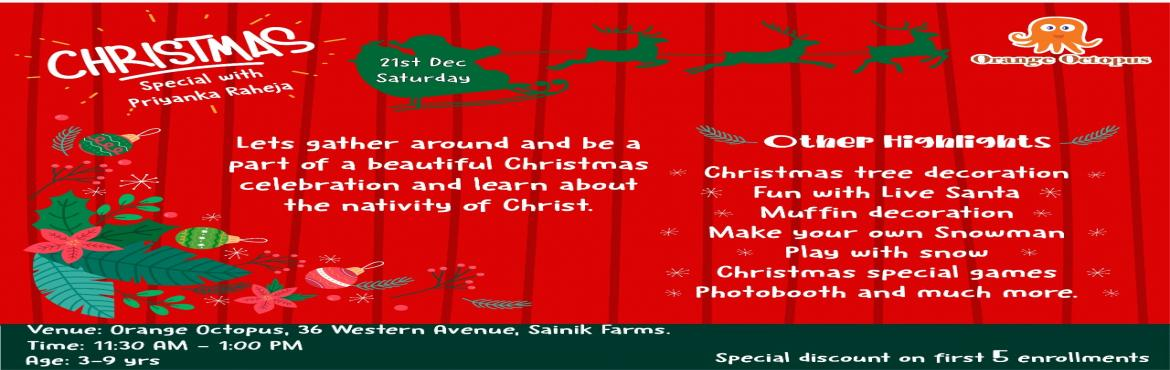 Book Online Tickets for Christmas Special Workshop for kids at O, New Delhi.  Activities included -Decorate Christmas tree(takeaway) -muffin decoration ( takeaway) -make your own snowman ( takeaway) -Nativity enactment -snowfall -Christmas games -funclub bears -fun with santa claus -photobooth -takeaway( Velvet so
