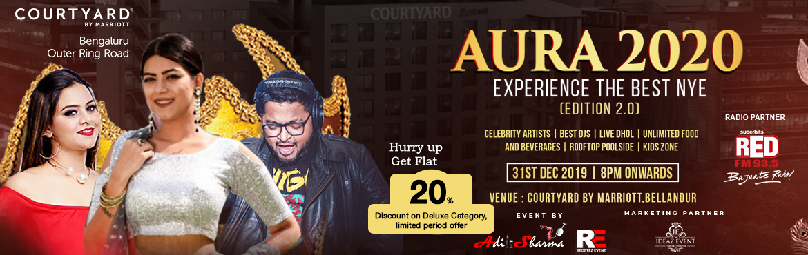 Book Online Tickets for AURA 2020 New Year  Party, Bengaluru.   Hurry Up : Flat 20% Discount on Deluxe Category,limited period offer. AURA 2020 New Year AURA 2020 - (Edition 2.0) New Year Eve celebrations at Courtyard by Marriott, Bellandur. (Indoor + Rooftop Poolside Venue) Last year 1000+ people has atte