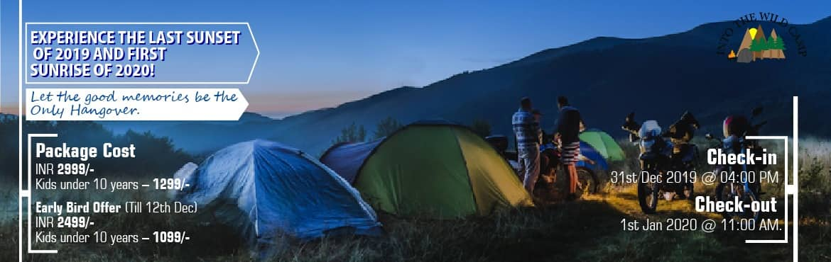 Book Online Tickets for New Year Camping Extravaganza, Shendurli.  New Year Camping Extravaganza - Into the Wild Camp If you like to spend time in natures lap, love the peacefulness and serenity of the mountains and wish to have the perfect camping experiencethen we have the most ideal destination for y