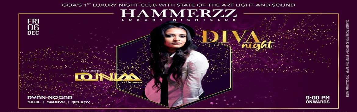 Book Online Tickets for Diva Night : Feats DJ Donnaa (Friday DJ , Baga. It's time to celebrate an entertainment-packed Friday in Goa, as this week's Diva Night edition brings a highly talented and popular DJ Donnaa at Goa's luxury nightclub – HAMMERZZ. DJ Donnaa is one of the youngest female disc