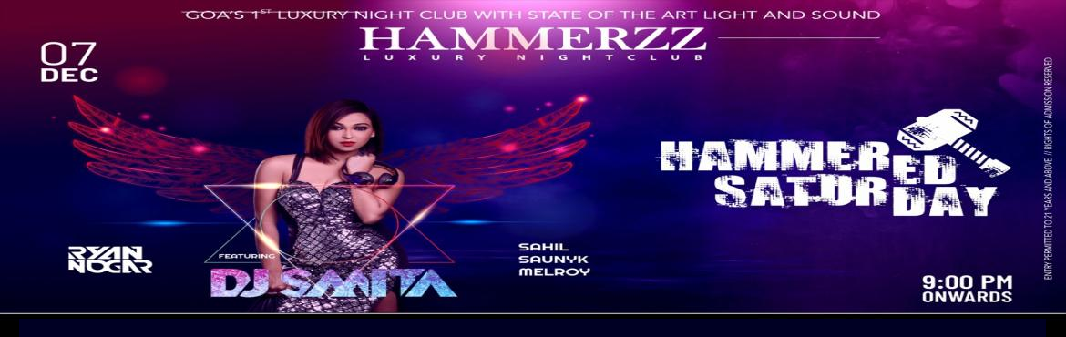 Book Online Tickets for Hammered Saturday : Feat DJ Smita, Baga. Brace yourself for a rocking weekend in Goa as this Saturday night, the queen of Bollywood, House, Dubstep and Trans Genre of Music, DJ Smita will be performing in Hammerzz Luxury Nightclub on 7'th December 2019. Along with DJ Smita, Goa&r