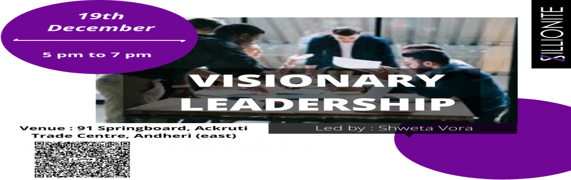 Book Online Tickets for Visionary Leadership, Mumbai. Visionary LEADERSHIP is aCERTIFIEDworkshop whichGUARANTEESLeading Vision backed by strategy amid slowdown and challenging times.