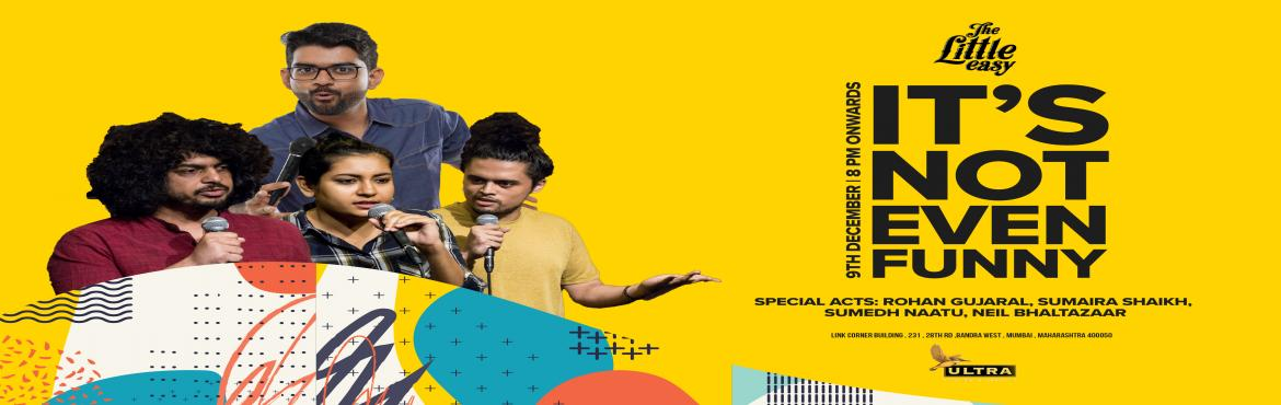 Book Online Tickets for  Its Not Even Funny - Special Acts: Neil, Mumbai. From the happy minds behind the antiSOCIALComedy Jam comes acomedy gig for the ages. Come, watch comedians, new and old perform jokes that have never been heard before (and might never be heard again also, actually) at the coolest late-nightspo