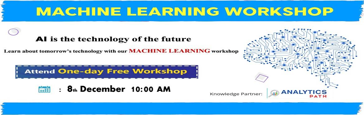 Book Online Tickets for Attend Free Machine Learning Workshop By, Hyderabad. Attend Free Machine Learning Training By Experts From Industry At Analytics Path On 8th Of Dec, 10 AM in Hyderabad. About The Workshop: With the view of elevating the ongoing demand for the certified Machine Learning experts across the IT & corpo