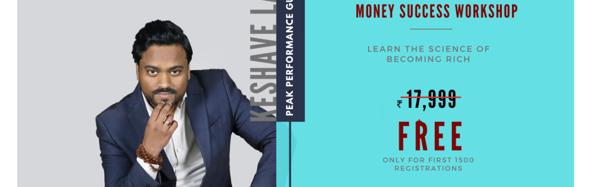 Book Online Tickets for Peak Performance For Money Success Works, New Delhi. MORE POWER TO YOU AND YOUR FINANCIAL LIFE.Hi, my name is Keshave Lal, I am one of the India\'s Leading Peak Performance Guru, an Amazon Bestselling Author and founder of Millionaire Mind Group.Over the past 3 years I have been committed to crea
