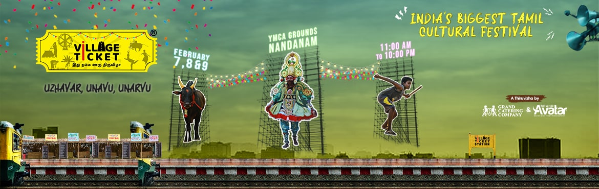 Book Online Tickets for Village Ticket 3.0, Chennai.    Event Synopsis: Village Ticket - India\'s Biggest Tamil Cultural Festival is Back!   Join us for India\'s Biggest Tamil Cultural Festival with 15+ Parambariya Performances, 20+ Namba Ooru Games & 300+ Traditional Food Items   &n