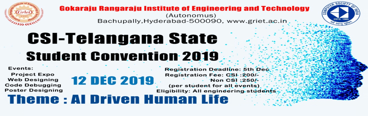 Book Online Tickets for Telengana State Student Convention 2019, Hyderabad. The primary aim of the CSI State Student Convention for Telangana state is to put students in the center stage of Technology and to explore the infinite potential of AI. During the Student Convention, various events such as Code debugging, web