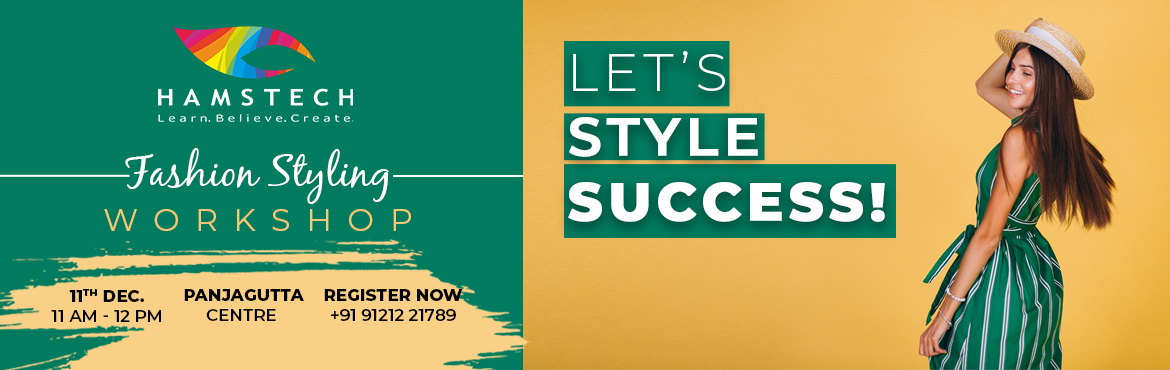 Book Online Tickets for Learn All About Styling with Hamstechs E, Hyderabad. Now learn all aboutFashion Stylingthrough Hamstech's exciting workshop! Our experts shall teach you different ways of styling garments, makeup, hair, accessories and so much more! So, make your personal style a trending StyleS