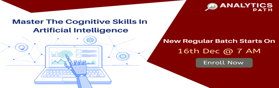 Book Online Tickets for Register For New Regular Batch On AI Tra, Hyderabad. Register For New Regular Batch On AI Training By Trainers From IIT & IIM, By Analytics Path Scheduled Commencing From 16th Dec @ 7 AM Hyderabad About The Event- Analytics Path is presenting a wonderful opportunity for the analytics career e