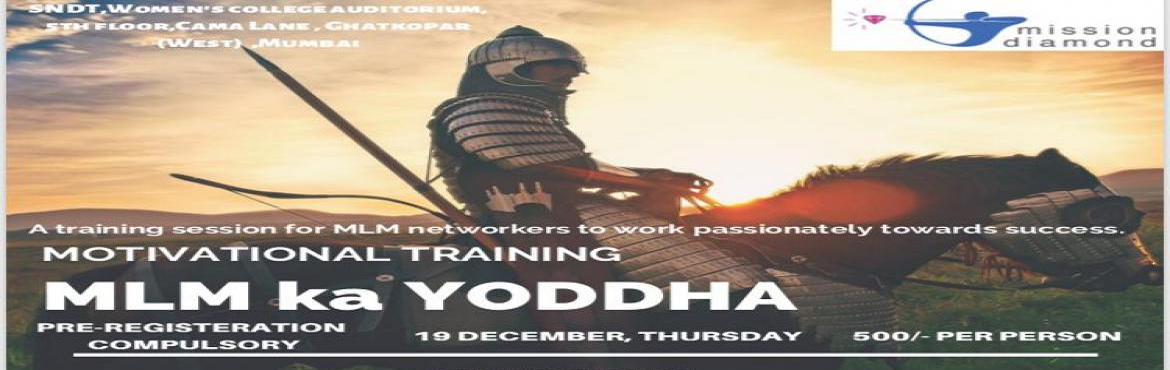 Book Online Tickets for MLM KA YODDHA, Mumbai. Network marketing is one of the most attractive businesses in the world. This business is designed in such a way that a common pers on can build a company and generate a huge income in a short period of time.It really doesn't matter what type o