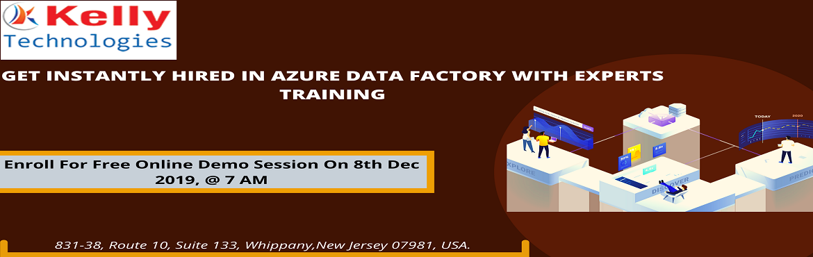 Book Online Tickets for Register For Free Be A Part Of Azure Dat, New Jersey. Register For Free & Be A Part Of Azure Data Factory Online Free Demo On 8th Dec 2019 @ 7 AM (IST) By Experts At Kelly Technologies About The Event: Interested in building your career in the advanced technology of Azure Data Factory? Confused abou