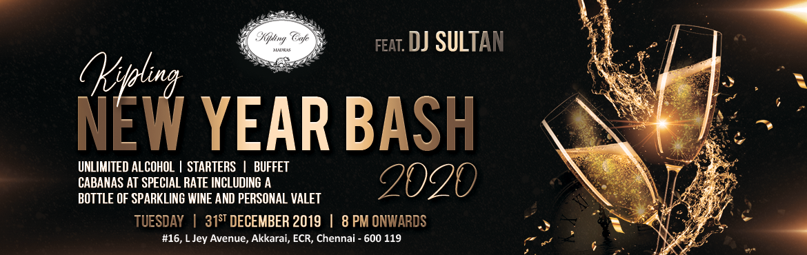 Book Online Tickets for Kipling New Year Bash 2020 Feat DJ Sulta, Chennai. Kipling New Year Bash 2020 feat. DJ Sultan Al malik Unlimited Alcohol Unlimited Starters Buffet Artists: DJ Sultan Al malik