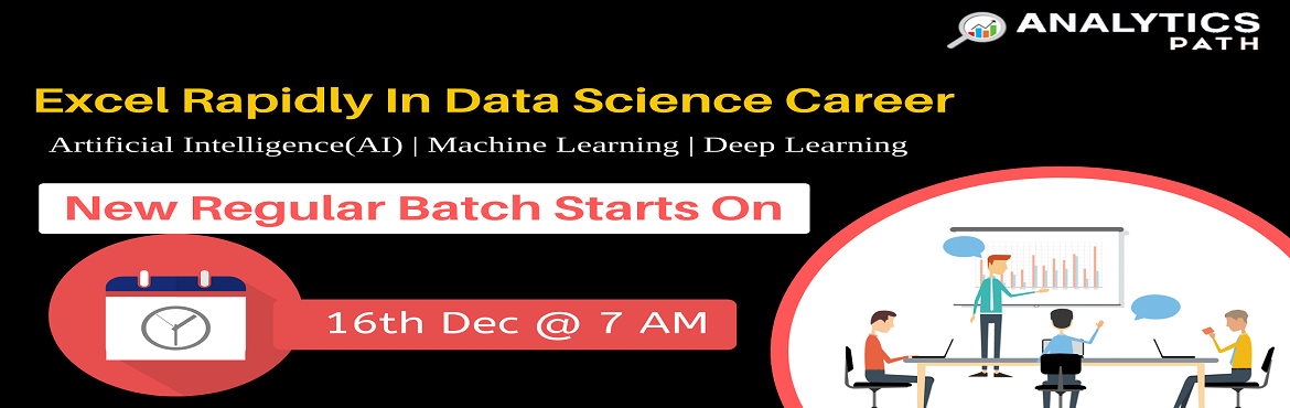 Book Online Tickets for Register For Data Science New Regular Ba, Hyderabad. Register For Data Science New Regular Batch By Industry Experts, Commencing From 16th December at 7 AM At Analytics Path, Hyderabad About The Workshop: Data Science is the most commonly heard buzz word these days which is the term mostly used for a c