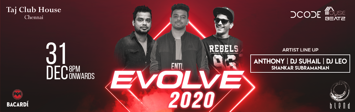 Book Online Tickets for EVOLVE 2020 - NYE Party @ Blend, Taj Clu, Chennai.   Get FLAT 10% Off on this Event. Use Code: ENBC267 Offer Valid Till 31st Dec   EVOLVE 2019 - A premium New Year Celebration Date: Tuesday, 31st December 2019 Timing: 7 pm to 1 am Venue: Blend, Taj Clubhouse Chennai Event Hig