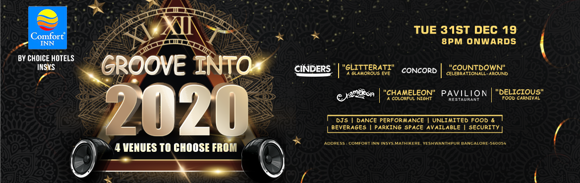 Book Online Tickets for Groove Into 2020 New Year Party, Bengaluru.  Groove Into 2020 New Year Party at Comfort Inn Insys Hotel. PAVILION RESTAURANT\
