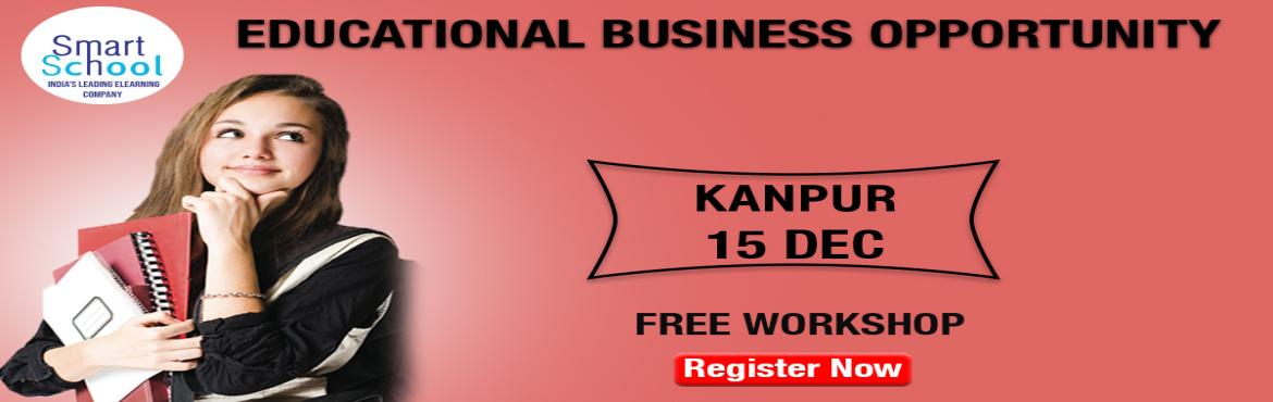 Book Online Tickets for START YOUR OWN BUSINESS IN EDUCATION IND, Kanpur.  First time in Kanpur. Start Your Own Business With Fastest Growing E-Learning Company !!! Why You Should Grab This Opportunity? � Assured Repeat Business and Quick ROI. � Minimum Initial Investment � Used by Over 10 Lakh Students and 500