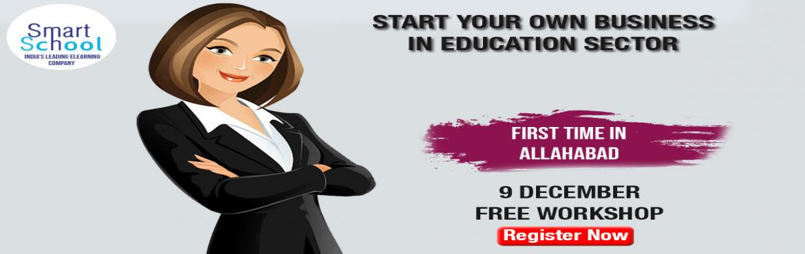 Book Online Tickets for START YOUR OWN BUSINESS IN EDUCATION IND, Prayagraj.  First time in Allahabad. Start Your Own Business With Fastest Growing E-Learning Company !!! Why You Should Grab This Opportunity? � Assured Repeat Business and Quick ROI. � Minimum Initial Investment � Used by Over 10 Lakh Students and