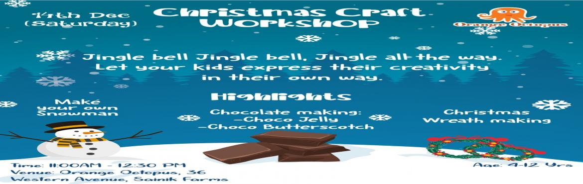 Book Online Tickets for Christmas Craft Workshop at Orange Octop, New Delhi. Highlights * Make your own Snow Man * Chocolate Making * Christmas Wreath Making