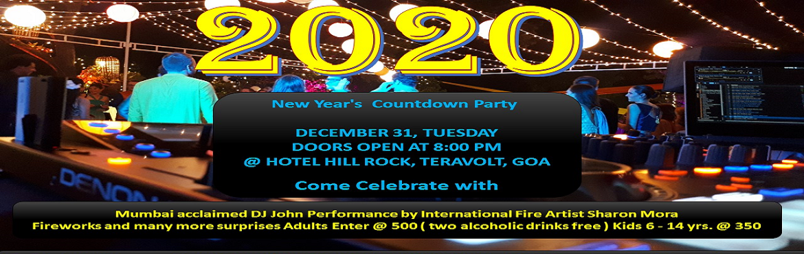 Book Online Tickets for DJ Night Show 2020 New Year Celebration , Arambol. Hill Rock would be saying goodbye to 2019 and welcome 2020 with an array of entertainment, food, fireworks and celebration. DJ John will be behind the console, while international artists will be performing for you. The food can be ordered either a-l