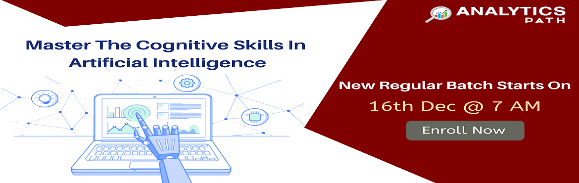 Book Online Tickets for Register For New Regular Batch On AI Tra, Hyderabad. Register For New Regular Batch On AI Training By Trainers From IIT and IIM, By Analytics Path Scheduled 16th December at 7 AM, Hyderabad About The Event-  Artificial Intelligence is presently significant game-changing innovation over the IT, Corporat
