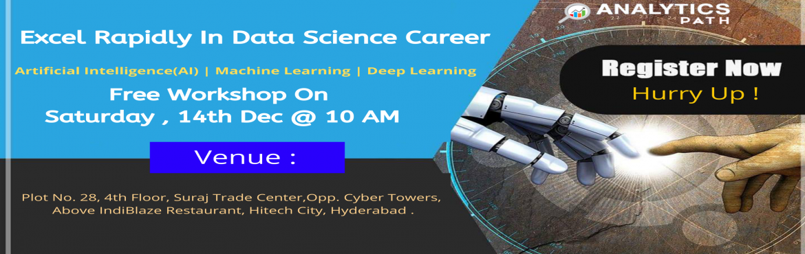 Book Online Tickets for Register For Data Science Free Interacti, Hyderabad. Register For Data Science Free Interactive Workshop On Saturday,14th Dec @ 10 AM To Interact With IIT & IIM Data Science Experts By Analytics Path, Hyderabad About the Event  Interested to know about the top skills & attributes that can get y