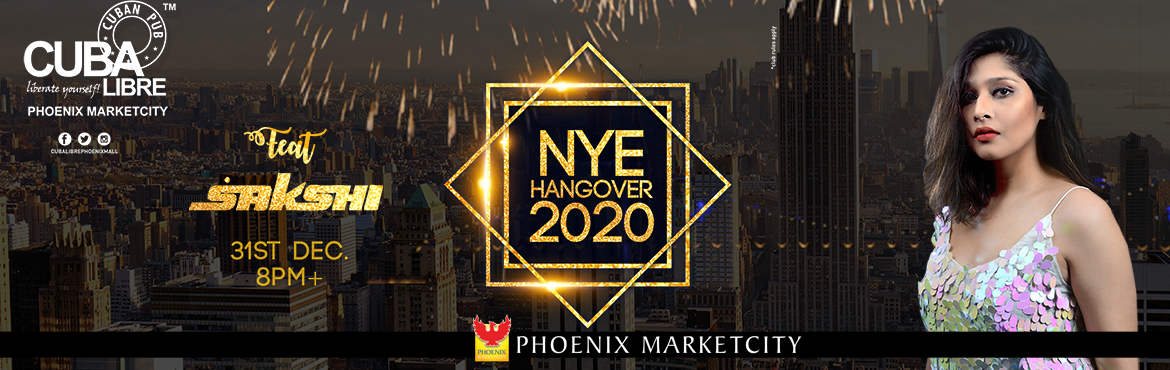 Book Online Tickets for NYE HANGOVER 2020 FT SAKSHI AT CUBA LIBR, Pune.   Get FLAT 10% Off on this Event. Use Code: ENHS274 Offer Valid Till 31st Dec    Its time wave off a goodbye to this year and wishing for a yet better year, Cuba Libre (Phoenix Mall) presents to you - NYE HANGOVER 2020 with massive dec