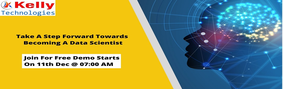 Book Online Tickets for Register For Data Science Free Interacti, Hyderabad. Register For Data Science Free Interactive Demo By Experts On 11th December @07 AM Kelly Technologies Become A Data Scientist  About The Demo:  Data Science is everywhere. Data can be used in simultaneously in many ways that add a new value to the bu