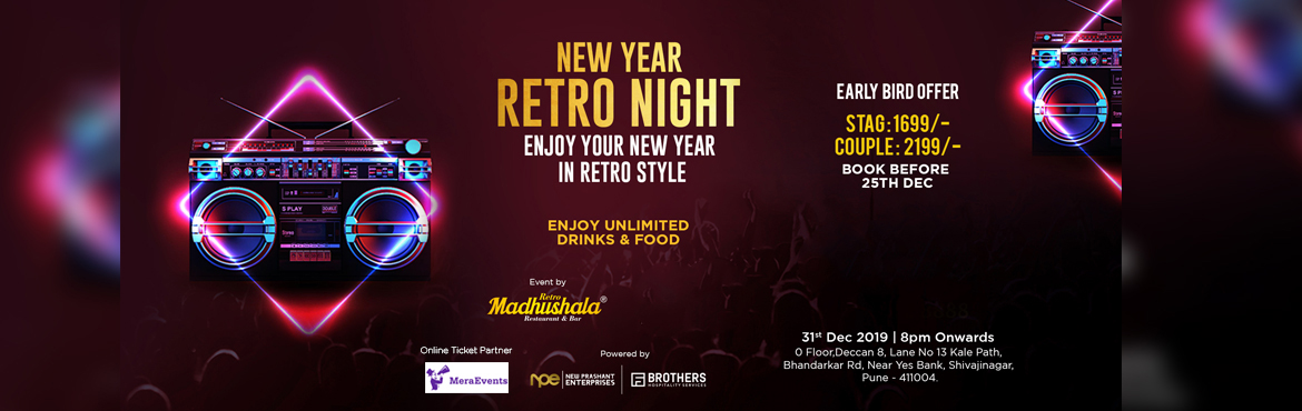 Book Online Tickets for Retro Night, Pune. Retro Madhushala Presents New Year Retro Night 2019On 31st December 2019@Retro Madhushala Restaurant & Bar This is a New Year Retro Night Party with Non-Stop Music, Unlimited IMFL Drinks, Unlimited Food Party with be Starting at 8 pm Onwards
