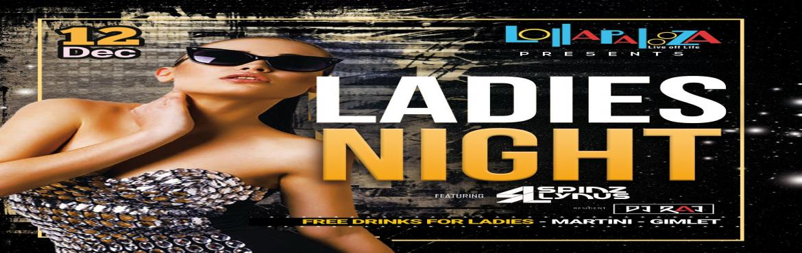 Book Online Tickets for Ladies Night Feat.  DJ SPINZ LYNUS  | Th, Pune.  Ladies Night Feat. DJ SPINZ LYNUS | Thu. 12th Dec 10 PM