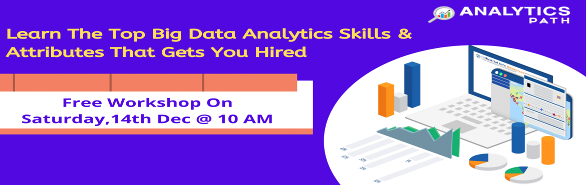 Book Online Tickets for Enroll For Big Data Analytics Free Works, Hyderabad. Enroll For Big Data Analytics Free Workshop by Trainers Industry Commencing On Saturday 14th Dec @ 10 am by Analytics Path, Hyd About The Event- Best Big Data Analytics Training Hyderabad by Analytics Path takes you from the essentials of Big Data An