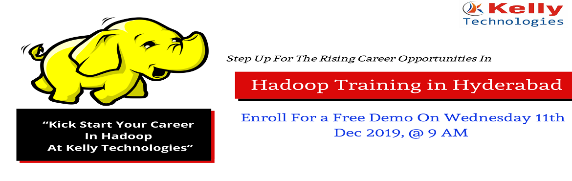 Book Online Tickets for Build A Career In The Hadoop Era By Atte, Hyderabad. About Demo: Kelly Technologies is now very pleased to announce that it is going to conduct a Free Demo In Hyderabad under the guidance of Hadoop experts on Wed 11th Dec 2019, @ 9 AM in Hyd. Attending this demo will greatly enhance the basic career or