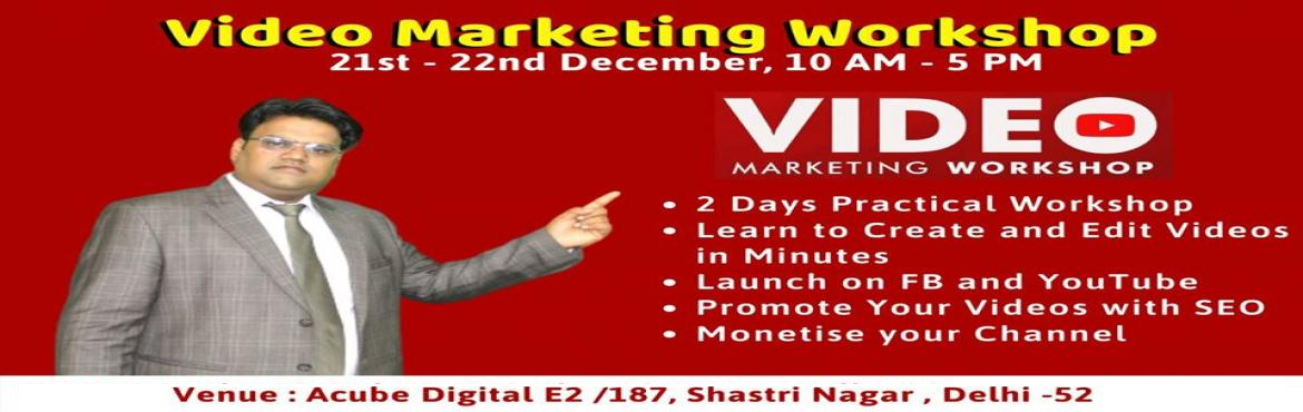 Book Online Tickets for Video Marketing Workshop in Delhi, New Delhi.   2 Days Practical Workshop. Learn to create & Edit Videos within a minute. Launch on Facebook and Youtube. Promote your video with SEO. Monetize your channel.