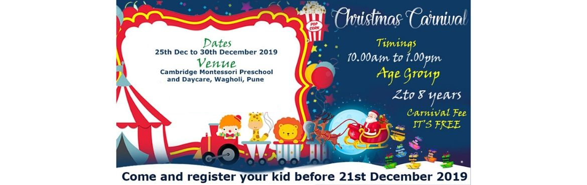 Book Online Tickets for Christmas Carnival For Kids, Wagholi.  Ho Ho Ho!To kick-start the festive season, Cambridge Montessori preschool and daycare is all set to host a 6 days long Christmas Carnival 2019; full of games, activities, workshops festive treats and gifts.So if you love Christmas as much as we