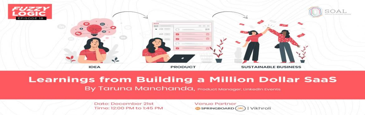 Book Online Tickets for Learnings from Building a Million Dollar, Mumbai. In this episode of Fuzzy Logic, Taruna will be walking you through the step by step process in analyzing the idea, building the product, and implementing it into a sustainable business. With her experience on various products such as Zeta, Swiggy and