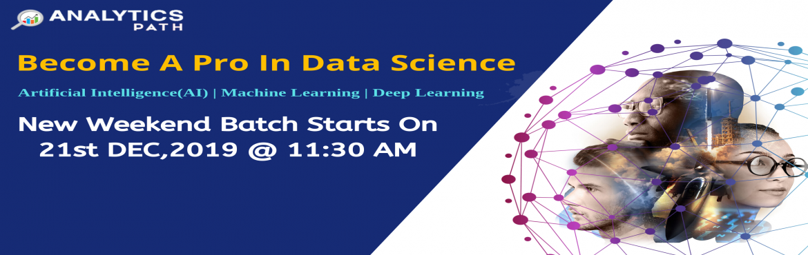 Book Online Tickets for Enroll For Data Science Training New Wee, Hyderabad. Enroll For Data Science Training New Weekend Batch By Analytics Commencing From 21st Dec @ 11:30 AM, Hyderabad. Course Overview  Data Science Training in Hyderabad at Analytics Path will make you to acquire clear knowledge in the Data Science field.