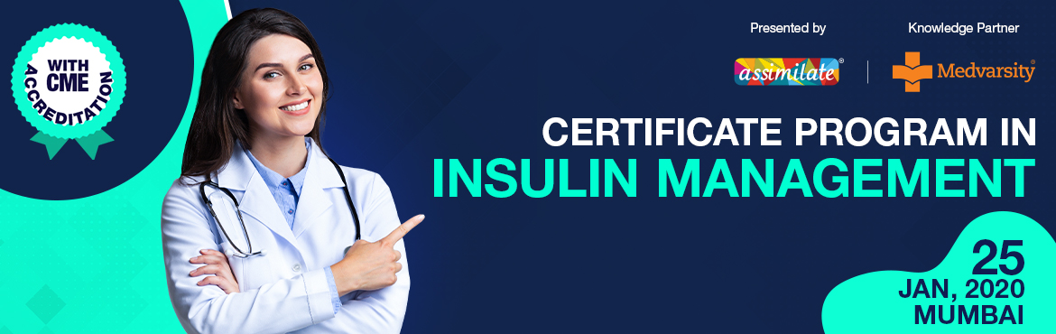 Book Online Tickets for  Certificate program in Insulin Manageme, Mumbai. About Workshop Insulin therapy is a key factor in treating patients with type 2 diabetes and maintaining their blood sugar levels. It is therefore crucial that medical practitioners that attend to diabetics are well equipped and trained in insulin ma