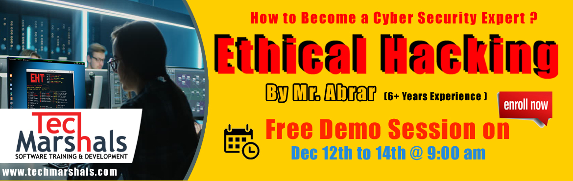 Book Online Tickets for Free Ethical Hacking Demo By Tech Marsha, Hyderabad. Ethical Hacking Demo By Abrar on Dec 12th to 14th @ 9:00 am.Ethical Hacking New batches are starting on Dec 16th @11: 00 Am, 2:30Pm, and 4 pm
