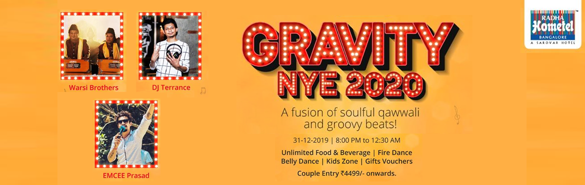Book Online Tickets for GRAVITY NEW YEAR  2020, Bengaluru.    ''Let\'s bid a grand goodbye to 2019!Hometel Bengaluru brings to you, Gravity 2020. A New year Fusion Eve. Experience the extravaganza of an open-air mesmerizing evening with world renowned Warsi Brothers performing live Qa