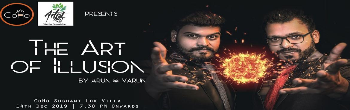 Book Online Tickets for The Art of Illusion by Arun and Varun - , Gurugram. This Christmas, celebrate the Art of Illusion with a little magic, a dash of hope and a generous dose of positivity with Arun & Varun - The Magic Duo Performing live at CoHo, Sushant Lok, Gurugram. In association with Artist Adda. Note: Cov