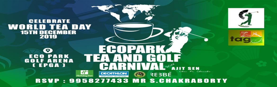 Book Online Tickets for World Tea Day at Eco Park Golf Arena -Te, Kolkata.  Golf Orientation - 599/-(Single / Family Entry)Golf Tournament Single - 1000/-Golf Tournament couple - 1500/(Bakery Workshop by Holiday Inn) *Golf Orientation* - 3:30 pm to 7:30 pm- Single / Family Entry (husband, wife and 1 child)- Golf tips