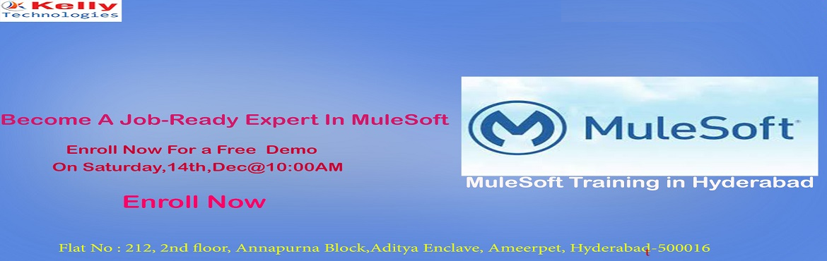 Book Online Tickets for Make a career in the leading integration, Hyderabad. Make a career in the leading integration platform of MuleSoft with Kelly Technologies Mule Soft training On Saturday, 14th Dec@10AM, In Hyd. About The Event- MuleSoft is one among the most extensively used lightweight Java-based integration fra